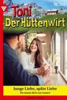 Friederike von Buchner: Toni der Hüttenwirt 252 – Heimatroman