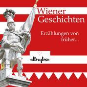 Wiener Geschichten - Erzählungen von früher