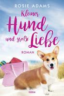 Rosie Adams: Kleiner Hund und große Liebe