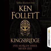 Kingsbridge - Der Morgen einer neuen Zeit - Kingsbridge-Roman, Teil 4 (Ungekürzt)