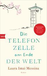 Die Telefonzelle am Ende der Welt - Roman