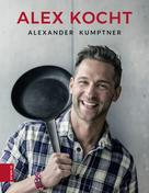 Alex Kumptner: Alex kocht