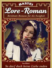 Lore-Roman 97 - Liebesroman - So darf doch keine Liebe enden
