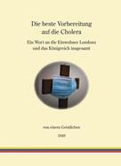 ein Geistlicher: Die beste Vorbereitung auf die Cholera