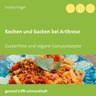 Sandra Hager: Kochen und backen bei Arthrose