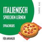 Italienisch sprechen lernen (Sprachkurs für Anfänger)