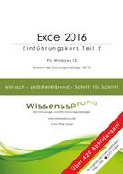 Peter Kynast: Excel 2016 - Einführungskurs Teil 2