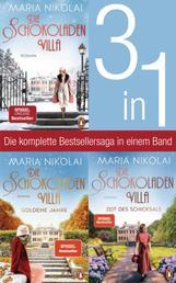 Die Schokoladenvilla Band 1-3: Die Schokoladenvilla/ Goldene Jahre/ Zeit des Schicksals (3in1-Bundle) - Die komplette Bestsellersaga in einem Band