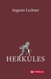 Herkules - Neu überarbeitet sowie mit einem neuen Prolog und einem Glossar versehen von Friedrich Stephan