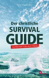 Der christliche Survival-Guide - Guter Rat für alle Fälle