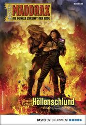 Maddrax 536 - Science-Fiction-Serie - Höllenschlund