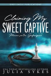 Claiming my Sweet Captive - Meine süße Gefangene