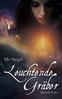 Mo Siegel: Leuchtende Gräber