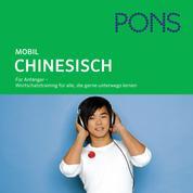PONS mobil Wortschatztraining Chinesisch - Für Anfänger - das praktische Wortschatztraining für unterwegs