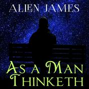 As a Man Thinketh (James Allen)