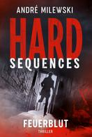 André Milewski: Hard-Sequences – Feuerblut