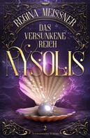 Regina Meißner: Das versunkene Reich Nysolis (Band 2) ★★★★