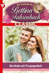 Bettina Fahrenbach Classic 43 – Liebesroman - Herzbube mit Vergangenheit