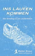 Walter Kraus: Ins Laufen kommen