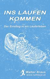 Ins Laufen kommen - Der Einstieg in ein Läuferleben
