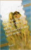 Anne Reinert: Kate und Alex- der Wahnsinn einer Patchworkfamilie geht weiter