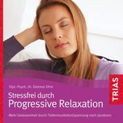 Progressive Relaxation - Extra: Mit Lang- und Kurzversionen