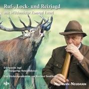 Rufjagd - Lockjagd - Reizjagd - mit Wildmeister Konrad Esterl