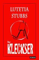 Lutetia Stubbs: Lutetia Stubbs - Der Kleckser