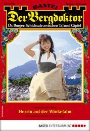 Der Bergdoktor 2040 - Heimatroman - Herrin auf der Winkelalm