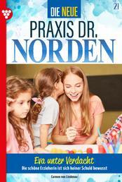 Die neue Praxis Dr. Norden 21 – Arztserie - Eva unter Verdacht