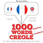"""1000 essential words in Caribbean Creole - """"Listen, Repeat, Speak"""" language learning course"""