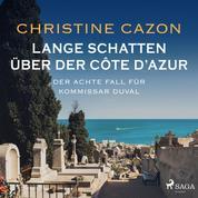 Lange Schatten über der Côte d'Azur. Der achte Fall fur Kommissar Duval
