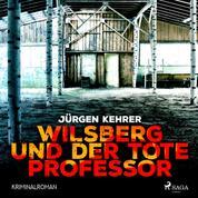 Wilsberg und der tote Professor - Kriminalroman (Ungekürzt)