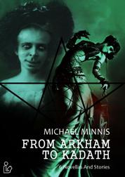 FROM ARKHAM TO KADATH - 6 novellas and stories