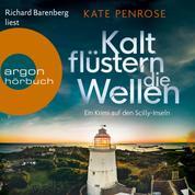 Kalt flüstern die Wellen - Ein Krimi auf den Scilly-Inseln, Band 3 (Ungekürzte Lesung)