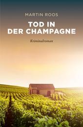 Tod in der Champagne - Kriminalroman