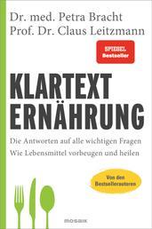 Klartext Ernährung - Die Antworten auf alle wichtigen Fragen - Wie Lebensmittel vorbeugen und heilen - von den Bestsellerautoren