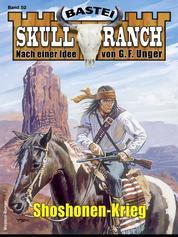 Skull-Ranch 52 - Western - Shoshonen-Krieg