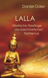 Lalla - Mystische Gesänge des kaschmirischen Tantrismus