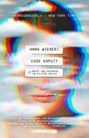 Anna Wiener: Code kaputt ★★★★