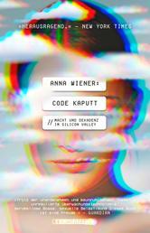 Code kaputt - Macht und Dekadenz im Silicon Valley