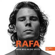 Rafa - Mein Weg an die Spitze. Die Autobiografie von Rafael Nadal