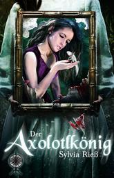 Der Axolotlkönig