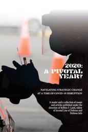 2020: A Pivotal Year? - Navigating Strategic Change at a Time of COVID-19 Disruption
