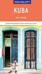 POLYGLOTT on tour Reiseführer Kuba - Individuelle Touren durch das Land