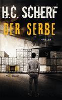 H.C. Scherf: Der Serbe