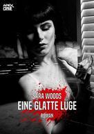 Sara Woods: EINE GLATTE LÜGE