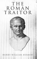 Henry William Herbert: The Roman Traitor
