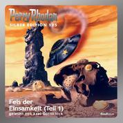 """Perry Rhodan Silber Edition 125: Fels der Einsamkeit (Teil 1) - Perry Rhodan-Zyklus """"Die Kosmische Hanse"""""""