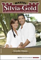 Silvia-Gold 111 - Liebesroman - Verwehte Träume